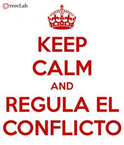 Keep Calm and Regula el Conflicto